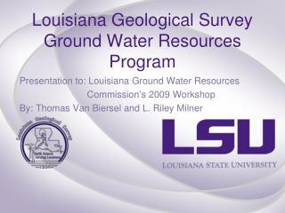 Louisiana Geological Survey Ground Water Resources Program