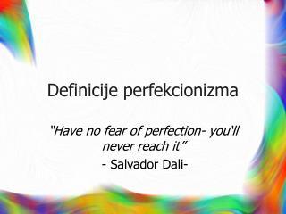 Definicije perfekcionizma