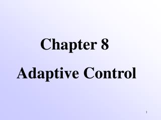 Chapter 8  Adaptive Control