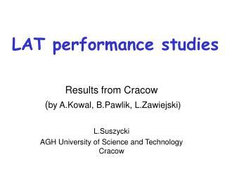 LAT performance  studies