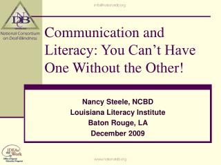 Communication and Literacy: You Can t Have One Without the Other