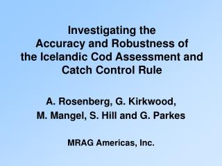 Investigating the  Accuracy and Robustness of the Icelandic Cod Assessment and Catch Control Rule