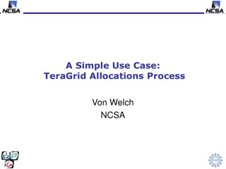 A Simple Use Case:  TeraGrid Allocations Process