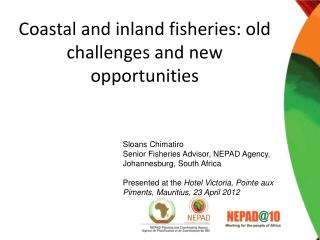 Coastal and inland fisheries: old challenges and new opportunities