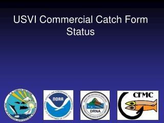 USVI Commercial Catch Form Status