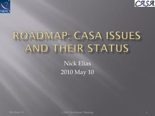 Roadmap: CASA issues and THEIR Status