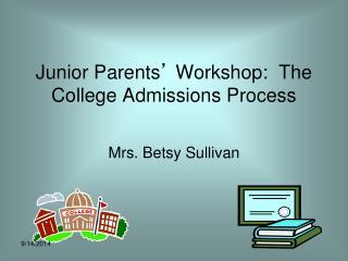 Junior Parents '  Workshop:  The College Admissions Process