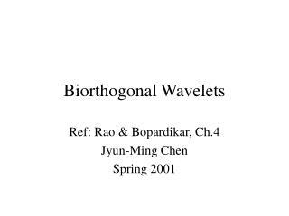 Biorthogonal Wavelets