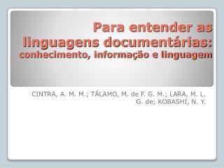 Para entender as  linguagens document rias: conhecimento, informa  o e linguagem