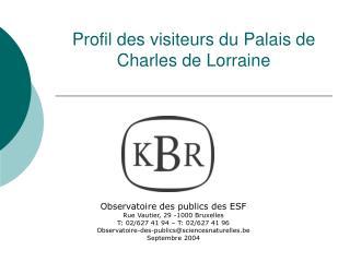 Profil des visiteurs du Palais de Charles de Lorraine