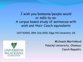 Michaela Martinková Palacký University, Olomouc Czech Republic