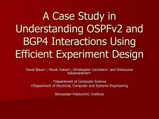 A Case Study in Understanding OSPFv2 and BGP4 Interactions Using Efficient Experiment Design