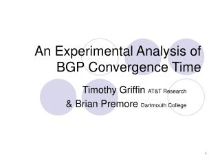 An Experimental Analysis of BGP Convergence Time