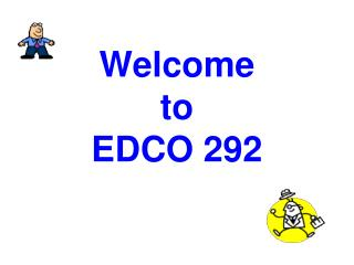 Welcome  to  EDCO 292