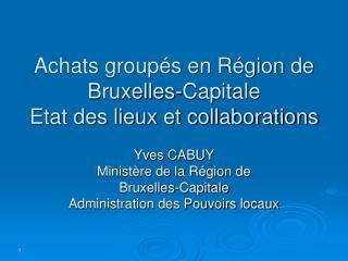 Achats groupés en Région de Bruxelles-Capitale Etat des lieux et collaborations