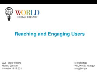 Reaching and Engaging Users