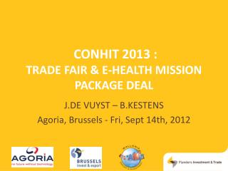 CONHIT 2013 :                            TRADE FAIR & E-HEALTH MISSION  package DEAL
