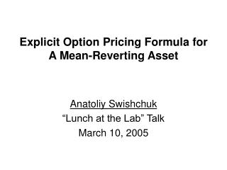 Explicit Option Pricing Formula for A Mean-Reverting Asset