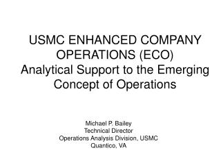 USMC ENHANCED COMPANY OPERATIONS (ECO)  Analytical Support to the Emerging Concept of Operations