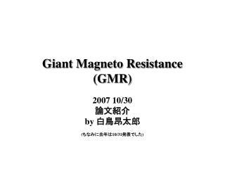 Giant Magneto Resistance (GMR)