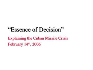 """Essence of Decision"""