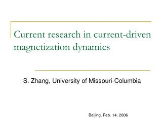 Current research in current-driven magnetization dynamics