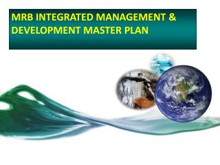 MRB INTEGRATED MANAGEMENT & DEVELOPMENT MASTER PLAN