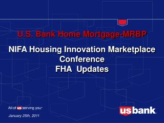 U.S. Bank Home Mortgage-MRBP NIFA Housing Innovation Marketplace Conference FHA  Updates