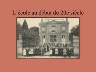 L'école au début du 20e siècle
