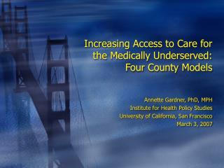Increasing Access to Care for the Medically Underserved: Four ...