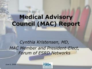 Medical Advisory Council (MAC) Report