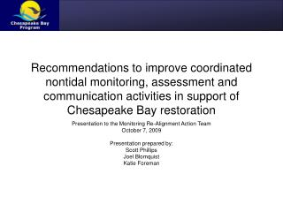 Presentation to the Monitoring Re-Alignment Action Team October 7, 2009 Presentation prepared by: