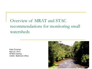 Overview of MRAT and STAC recommendations for monitoring small watersheds