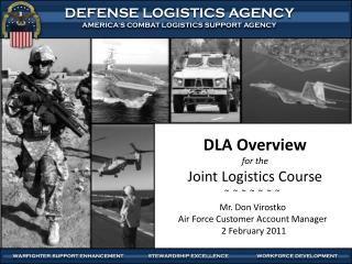 DLA Overview for the Joint Logistics Course
