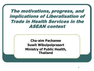 Cha-aim Pachanee Suwit Wibulpolprasert Ministry of Public Health, Thailand