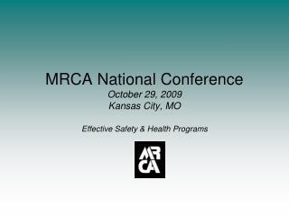 MRCA National Conference   October 29, 2009 Kansas City, MO