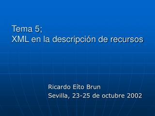 Tema 5; XML en la descripción de recursos