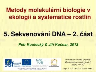 Metody molekulární biologie v ekologii a systematice rostlin 5 .  Sekvenování DNA – 2. část
