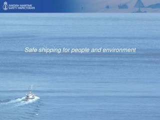 Safe shipping for people and environment