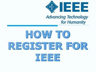 HOW TO REGISTER FOR IEEE