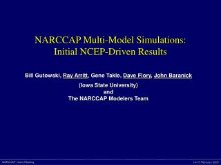 NARCCAP Multi-Model Simulations: Initial NCEP-Driven Results