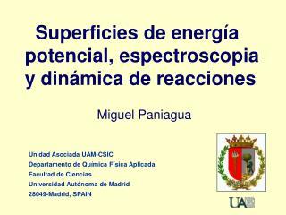 Superficies de energía potencial, espectroscopia y dinámica de reacciones