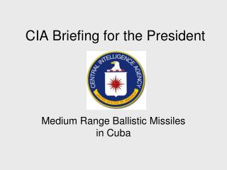 CIA Briefing for the President