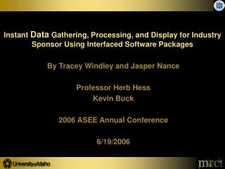 By Tracey Windley and Jasper Nance Professor Herb Hess Kevin Buck 2006 ASEE Annual Conference