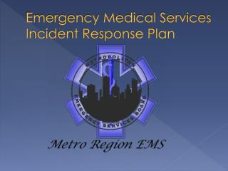 Emergency Medical Services Incident Response Plan