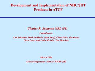 Development and Implementation of NHC/JHT Products in ATCF