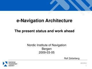 e-Navigation Architecture The present status and work ahead