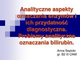 Anna Sepioło gr. B2 III OAM
