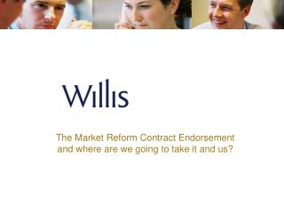The Market Reform Contract Endorsement and where are we going to take it and us?