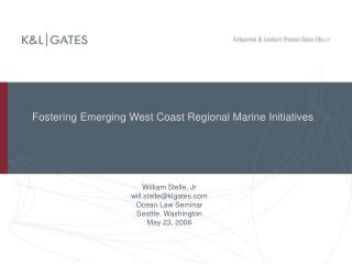 Fostering Emerging West Coast Regional Marine Initiatives